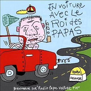 En voiture avec le roi des papas                   De :                                                                                                                                 Vincent Malone                               Lu par :                                                                                                                                 Vincent Malone                      Durée : 1 h et 5 min     Pas de notations     Global 0,0