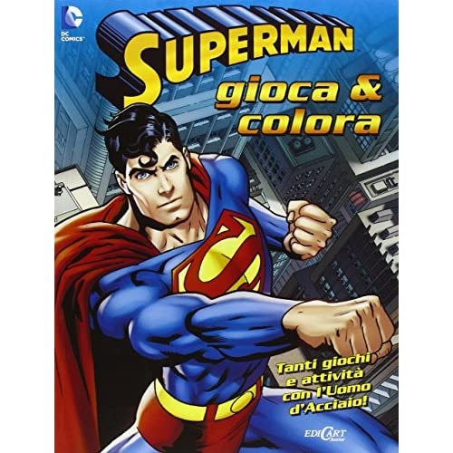 Superman. Gioca & colora. Ediz. illustrata