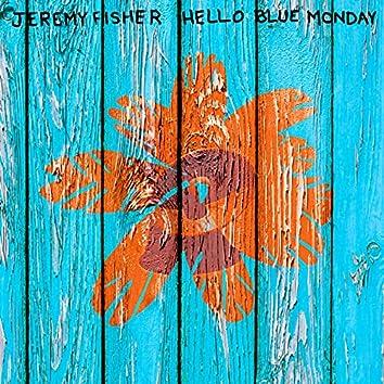 Hello Blue Monday