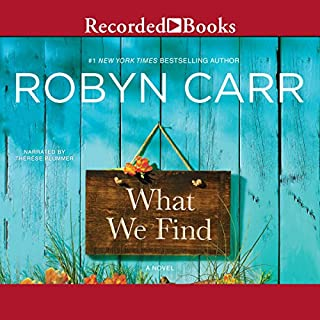 What We Find                   By:                                                                                                                                 Robyn Carr                               Narrated by:                                                                                                                                 Therese Plummer                      Length: 10 hrs     3,169 ratings     Overall 4.4