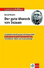 Klett Lektürehilfen Bertolt Brecht, Der gute Mensch von Sezuan: Interpretationshilfe für Oberstufe und Abitur