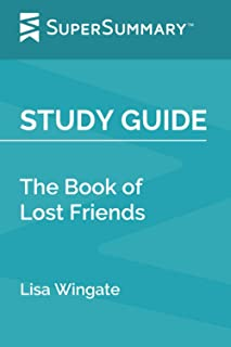 Study Guide: The Book of Lost Friends by Lisa Wingate (SuperSummary)