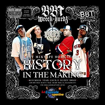 History in the Making (feat. Ruffneck, Verb, Chub-E Pelletier, Buzzy Bwoy)