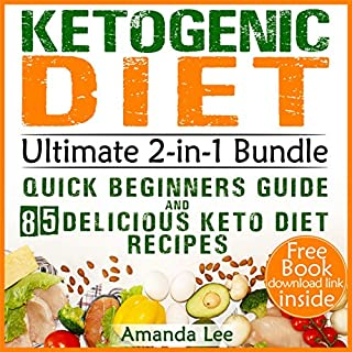 Ketogenic Diet Ultimate 2-in-1 Bundle: Quick Beginners Guide and 85 Delicious Keto Diet Recipes     Perfect for Fast Weight Loss and Beating Diabetes - Your Activation Code for Healthy Body and Clarity Mind              By:                                                                                                                                 Amanda Lee                               Narrated by:                                                                                                                                 Adrienne White                      Length: 3 hrs and 3 mins     2 ratings     Overall 3.5