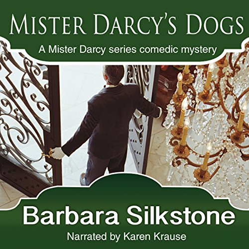 Mister Darcy's Dogs: Pride and Prejudice Contemporary Novella (Mister Darcy Series by Barbara Silkstone) (Volume 1) audiobook cover art