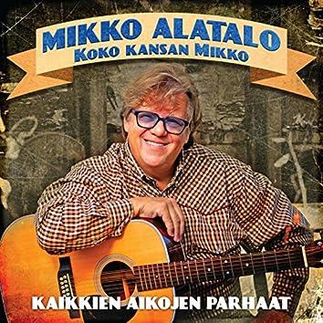 Koko kansan Mikko - Kaikkien aikojen parhaat