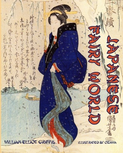 Japanese Fairy World: Stories from the Wonder-Lore of Japan (Timeless Classic Books)