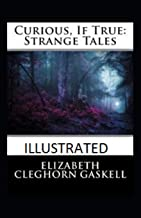 Curious, If True: Strange Tales Annotated