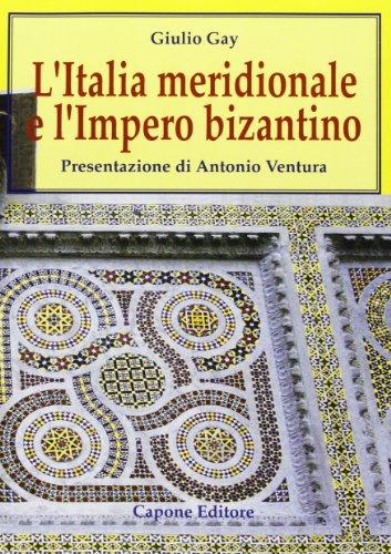 L'Italia meridionale e l'impero bizantino. Dall'avvento di Basilio I alla resa di Bari ai Normanni (867-1071)