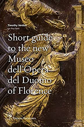 Short guide to the new Museo dellOpera del Duomo of Florence by Rita Filardi Timothy Christopher Verdon(2016-10-13)