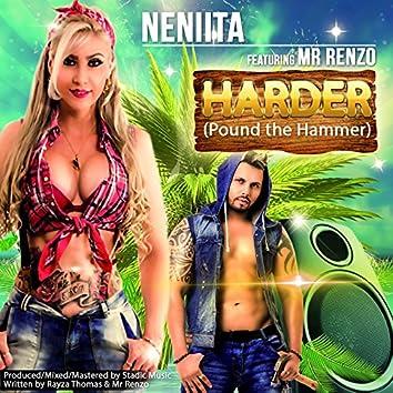 Harder (Pound The Hammer)