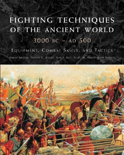 Fighting Techniques of the Ancient World 3000 BC-500 AD: Equipment, Combat Skills, and Tactics by Simon Anglim (2013-02-19)