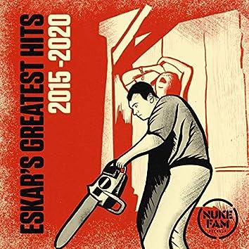Eskar's Greatest Hits 2015 - 2020