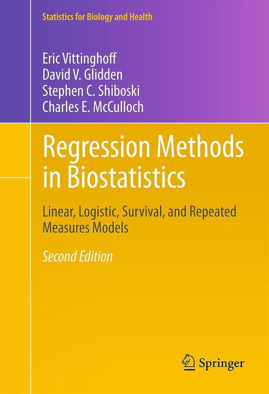 魂バラエティ大腿Regression Methods in Biostatistics: Linear, Logistic, Survival, and Repeated Measures Models (Statistics for Biology and Health) (English Edition)