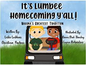 It's Lumbee Homecoming Y'all! Nakoma's Greatest Tradition (Lumbee Children Stories)