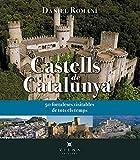 Castells de Catalunya: 50 fortaleses visitables de tots els temps (Fora de col·lecció)