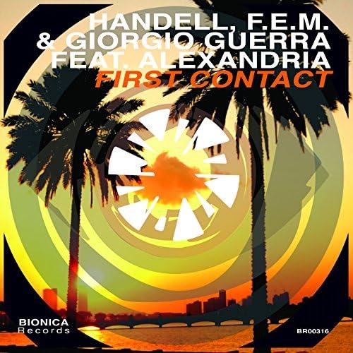 Handell, F.E.M., Giorgio Guerra & Alexandria