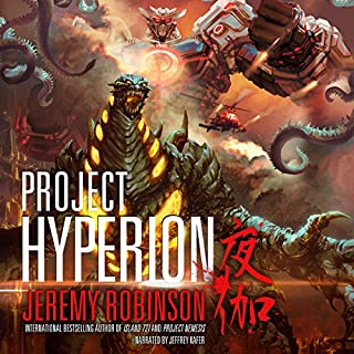 Project Hyperion     A Kaiju Thriller - Nemesis Saga Book 4              By:                                                                                                                                 Jeremy Robinson                               Narrated by:                                                                                                                                 Jeffrey Kafer                      Length: 8 hrs and 31 mins     477 ratings     Overall 4.6
