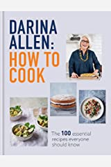 How to Cook: The 100 Essential Recipes Everyone Should Know Hardcover