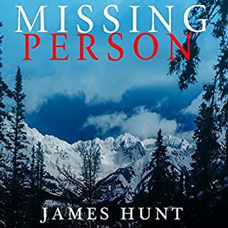 Missing Person: The Beginning                   By:                                                                                                                                 James Hunt                               Narrated by:                                                                                                                                 Mikela Drew                      Length: 3 hrs and 10 mins     2 ratings     Overall 4.0