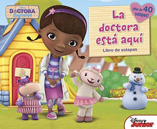 Doctora Juguetes. La doctora está aquí: ¡Más de 40 solapas! (Disney. Doctora Juguetes)