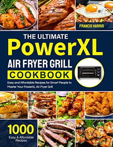 The Ultimate PowerXL Air Fryer Grill Cookbook: 1000 Easy and...