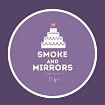smoke and mirrors jayn