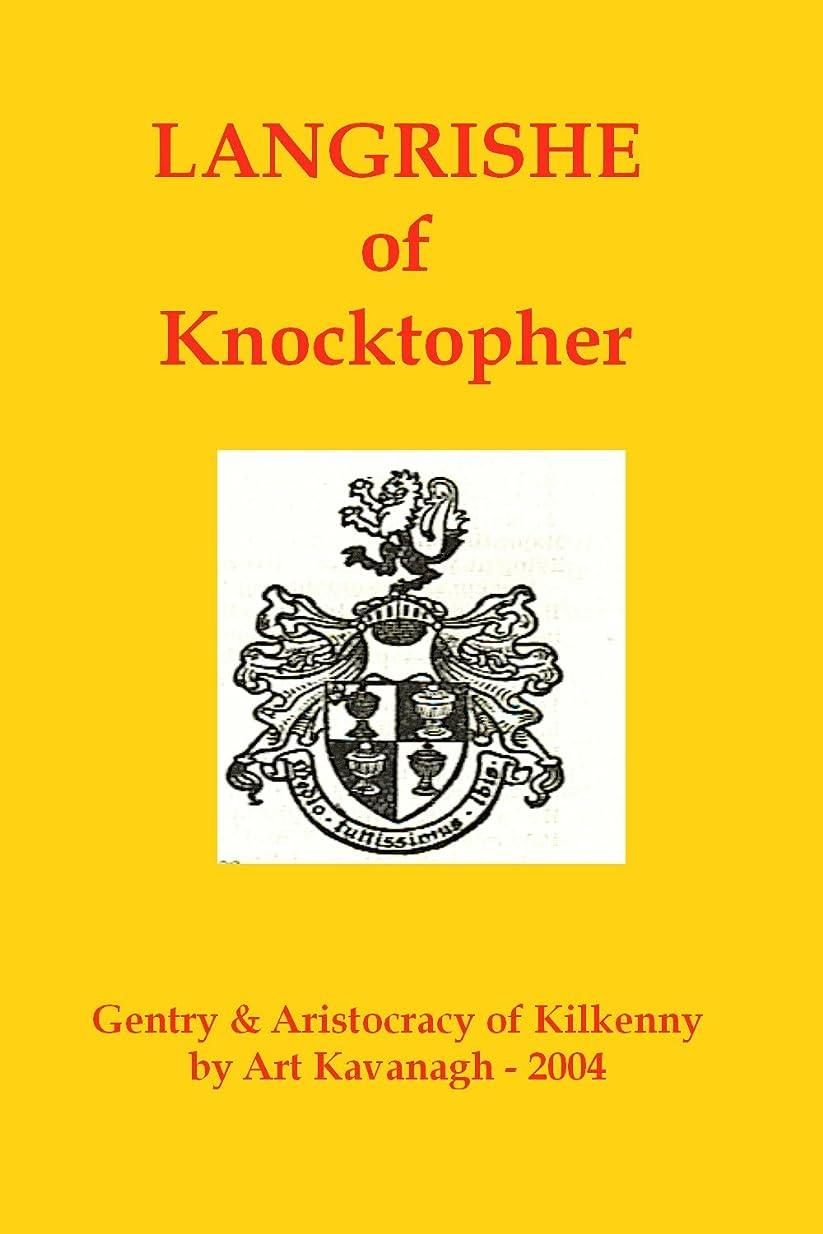 魅力的であることへのアピール不透明な水っぽいLangrishe of Knocktopher (The Gentry & Aristocracy of Kilkenny) (English Edition)