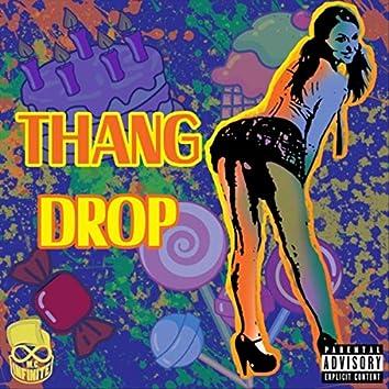 Thang Drop