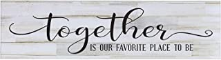 LifeSong Milestones Together is Our Favorite Place to Be, Decorative Wall Art Decor Sign for Living Room, Entryway, Kitchen, Bedroom,Office, Wedding Idea (Distressed White Plank)