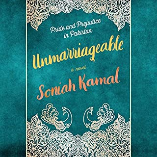 Unmarriageable     A Novel              Written by:                                                                                                                                 Soniah Kamal                               Narrated by:                                                                                                                                 Soniah Kamal                      Length: 10 hrs and 52 mins     1 rating     Overall 5.0