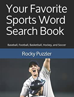 Your Favorite Sports Word Search Book: Baseball, Football, Basketball, Hockey, and Soccer