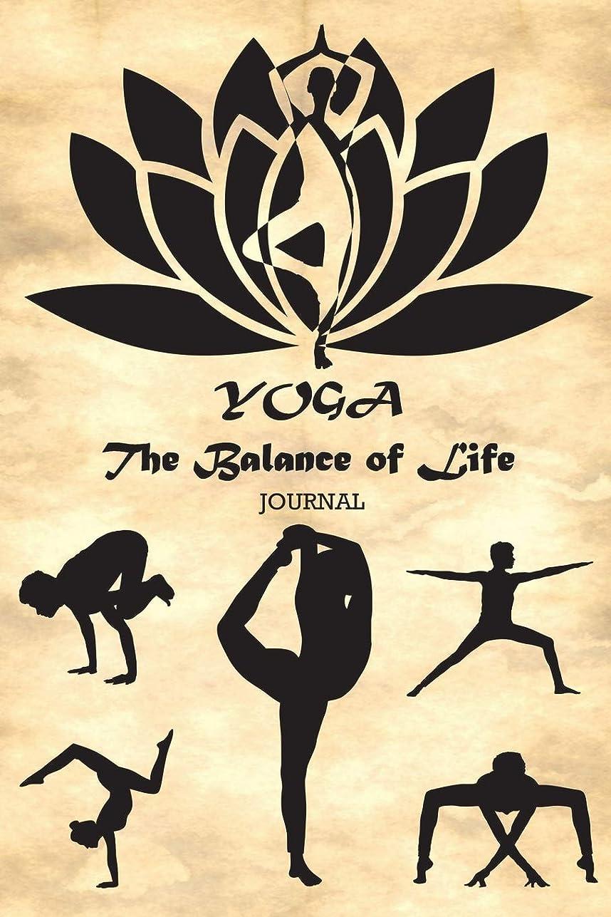 暴露する損失ランチYOGA The Balance of Life Journal: 01 - Yoga Journal for those whom love Yoga and writing about it and other and yoga pose on each page (Yoga 6