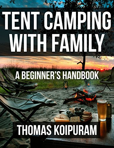 Tent camping with family: A beginners handbook (English Edition)