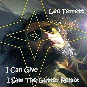 I Can Give (I Saw the Glitter Remix)