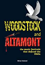 Woodstock and Altamont: The music festivals that defined the 1960s