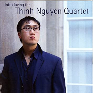 Introducing The Tinh Nguyen Quartet