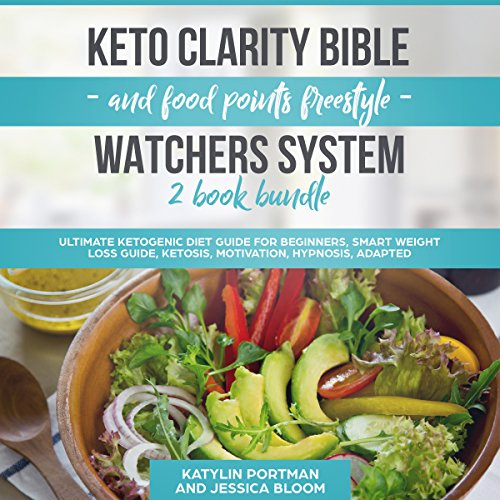 Keto Clarity Bible and Food Points Freestyle Watchers System 2 Book Bundle audiobook cover art