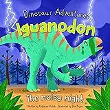Iguanodon: The Noisy Night (Dinosaur Adventures)