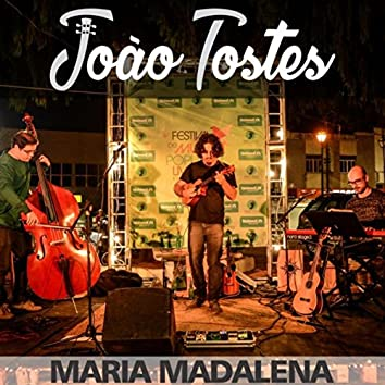 Maria Madalena (feat. Felipe Moreira & Diogo Fernandes)