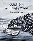 Quiet Girl in a Noisy World: An Introvert's Story (English Edition)