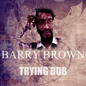 Trying Dub
