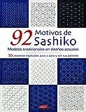 92 MOTIVOS DE SASHIKO: 10 proyectos explicados paso a paso con sus patrones