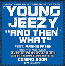 And Then What (Radio Edit) [feat. Mannie Fresh] [Explicit]