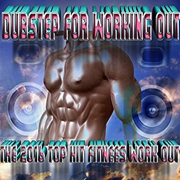 Dubstep For Working Out - The 2016 Top Hit Fitness Workout