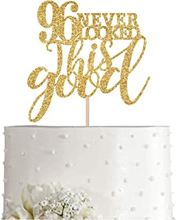 Gold Glitter 96 Never Looked This Good Cake Topper, Women Gold Happy 96th Birthday Cake Topper, Birthday Party Decorations...