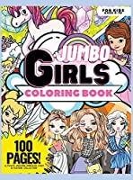 Jumbo Coloring Book for Girls, 100 Pages: Ultimate Unicorn, Princess, Fairy, and Fashion Collection, Coloring Book for Girls, Ages 4-10