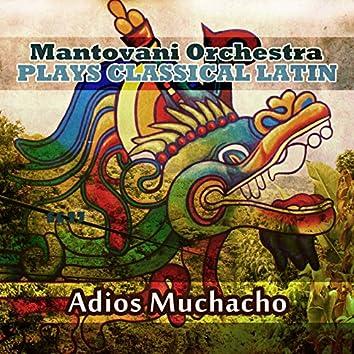 Mantovani Orchestra Plays Classical Latin - Adios Muchacho