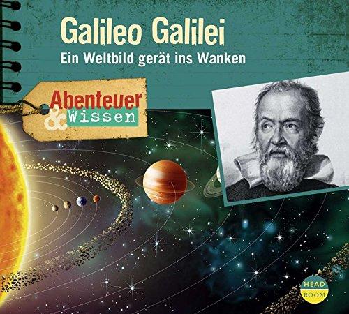 Abenteuer & Wissen: Galileo Galilei: Ein Weltbild gerät ins Wanken