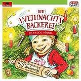 Die Weihnachtsbäckerei - Das Musical-Hörspiel mit den Liedern von Rolf Zuckowski